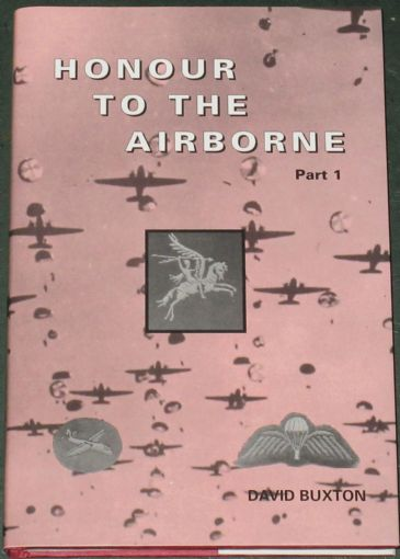 Honour to the Airborne (Part 1, 1939 to 1948), by David Buxton